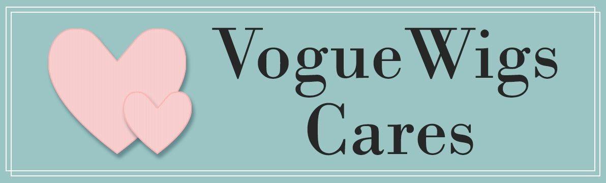 Vogue Wigs Cares.