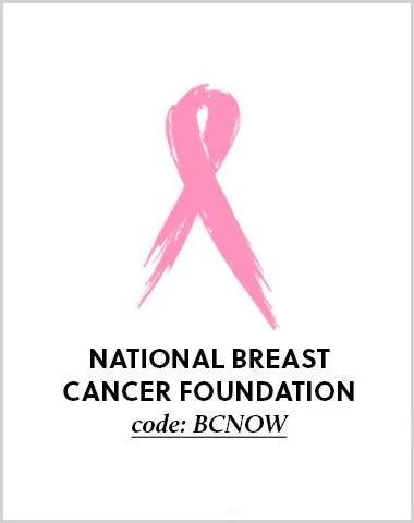 National Breast Cancer Foundation.  Code B C N O W.
